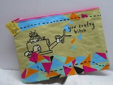 Blue Q You Crafty B**ch Recycled Material Large/Jumbo Zipper Pouch Tote Humor