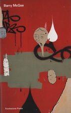 Barry McGee. Bertelli (a cura di). Fondazione Prada 2002. STO 16