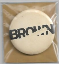BROWN FOR GOVERNOR  PINBACK BUTTON