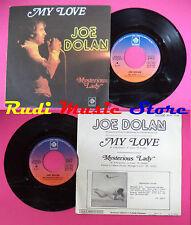 LP 45 7'' JOE DOLAN My love Mysterious lady 1977 france PYE 1178 no cd mc dvd