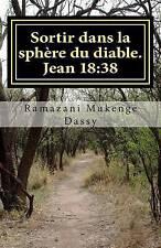 Sortir dans la sphère du diable: Qu'est-ce que la vérité? Jean 18:38 (Volume 2)