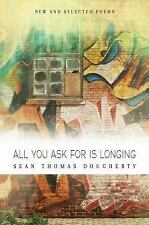 All You Ask for Is Longing: New and Selected Poems 1994-2014 (Paperback or Softb