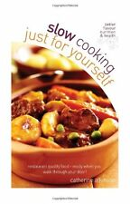 Slow Cooking for Yourself: Restaurant quality food ready when you walk through,