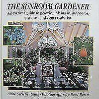 The Sunroom Gardener by Swithinbank, Anne