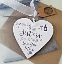 Personalised to Best Friend Gift 'Sisters we choose' Heart Plaque Bottle Tag Rt