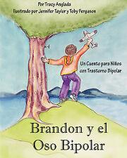 Brandon y el Oso Bipolar: Un Cuento para Ninos con Trastorno Bipolar (Spanish Ed