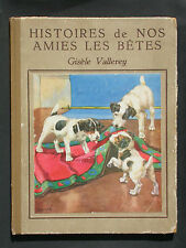 Histoires de nos amies les bêtes - Vallerey 1936 Nathan éditeur Enfantina