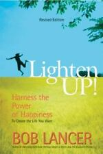 Lighten Up!  Harness the Power of Happiness