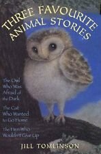Three Favourite Animal Stories : The Owl Who Was Afraid of the Dark; The Cat W,
