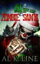 Al (& Bos Bos) vs Zombie Santa : (Zombie Botnet) by Al Line (2014, Paperback)