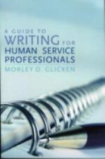 A Guide to Writing for Human Service Professionals, Glicken, Morley D., Good Boo