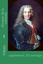 Aventure de la Memoire : Supplement: III Ouvrages by Voltaire (2015,...