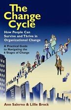 The Change Cycle: How People Can Survive and Thrive in Organizational Change by