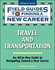 Travel and Transportation (Field Guides to Finding a New Career) by Jessica Coh