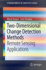 Two-Dimensional Change Detection Methods : Remote Sensing Applications by...
