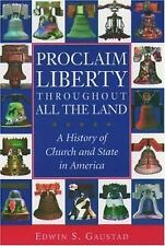 Religion in American Life: Proclaim Liberty Throughout All the Land : A...