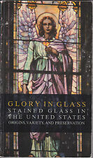 GLORY IN GLASS Stained Glass in the US Origins Variety Preservation  by RAGUIN