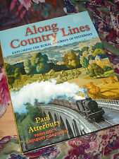 Along Country Lines: Exploring the Rural Railways Large HB Book Steam Train