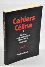 Cahiers Céline I - Céline et l'actualité littéraire 1932 - 1957 Gallimard, 1976