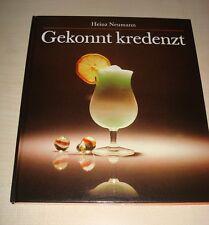 """Cocktails, Mixgetränke in """"Gekonnt kredenzt"""" OVP, Heinz Neumann"""