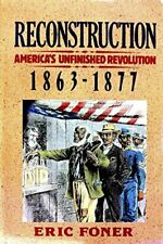 Reconstruction: America's Unfinished Revolution 1863-1877 (New American Natio…