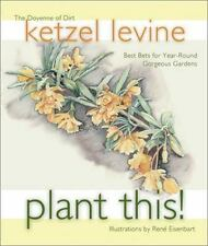 Plant This!: Best Bets for Year-Round Gorgeous Gardens-ExLibrary
