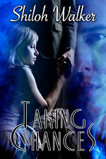 TAKING CHANCES by Shiloh Walker EROTIC CONTEMPORARY/PARANORMAL ROMANCE