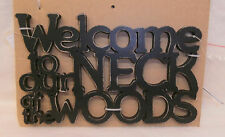 WELCOME TO OUR NECK OF THE WOODS Cut-Out Word Art Sign Primitives by Kathy