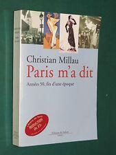 Paris m'a dit Années 50 la fin d'une époque Christian MILLAU