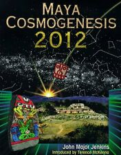 Maya Cosmogenesis 2012: The True Meaning of the Ma