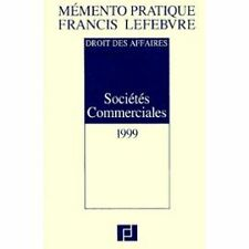 MEMENTO FRANCIS LEFEBVRE - DROIT DES AFFAIRES SOCIETES COMMERCIALE1999 - 1998 -