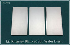 Kingsley Machine (  3-Blank 108pt. Wafer Dies  ) Hot Foil Stamping Machine