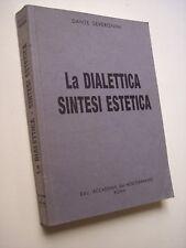 SEVERGNINI Dante: LA DIALETTICA. SINTESI ESTETICA, Accad. del Mediterraneo 1994