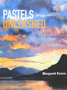 Pastels Unleashed by Margaret Evans (Search Press)