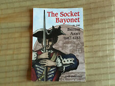 The Socket Bayonet in the British Army 1687-1783, Goldstein
