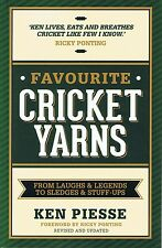 FAVOURITE CRICKET YARNS - Ken Piesse (2016) NEW Foreword Ricky Ponting FREE POST