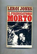 Leroi Jones # IL PREDICATORE MORTO # Mondadori 1968 1A ED.