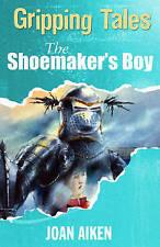 Good, The Shoemaker's Boy (Gripping Tales), Aiken, Joan, Book