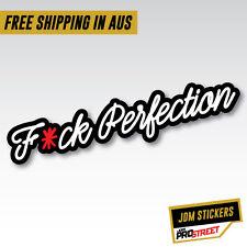 F*CK PERFECTION JDM CAR STICKER DECAL Drift Turbo Euro Fast Vinyl #0711