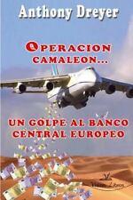 Operacion Camaleon, un Golpe Al Banco Central Europeo by Anthony Dreyer...