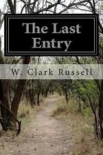 The Last Entry by W. Clark Russell (2015, Paperback)