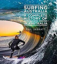 Surfing Australia A Complete History of Surfboard Riding in Australia - NEW