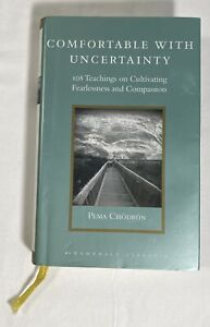Comfortable with Uncertainty: 108 Teachings on Cultivating Fearlessness...