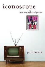 NEW Iconoscope: New and Selected Poems (Pitt Poetry Series) by Peter Oresick
