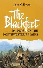 The Blackfeet : Raiders on the Northwestern Plains 49 by John C. Ewers (1983,...