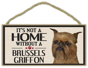 Wood Sign: It's Not A Home Without A BRUSSELS GRIFFON | Dogs, Gifts, Decorations