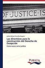 Las directrices para la construcción del Derecho de Excepción: Como nueva rama j