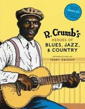 R. Crumb's Heroes of Blues, Jazz & Country by R Crumb: New