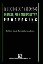 Robotics in Meat, Fish and Poultry Processing (2012, Paperback)