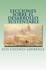 Lecciones Sobre el Desarrollo Sustentable by Luis Chesney-Lawrence (2012,...